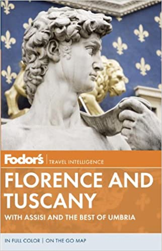 Fodor's Florence and Tuscany: With Assisi and the Best of Umbria [With Map] (Fodor's Florence & Tuscany)