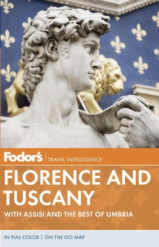 Fodor's Florence and Tuscany: With Assisi and the Best of Umbria (Full-color Travel Guide)