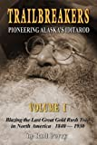Trailbreakers - Pioneering Alaska's Iditarod, Roderic Perry, 0982373007