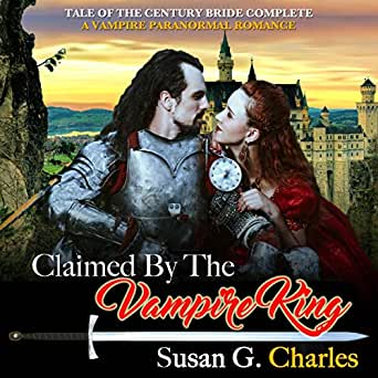 Amazon com: Claimed by the Vampire King - Complete Bundle: A