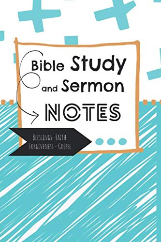 Bible Study and Sermon Notebook: Volume 1 Themes are ( Blessings, Faith, Forgiveness, The Gospel) Christian Teen Bullet Doodle Journal for Church and Bible Study (Bible Study and Sermon Notes)