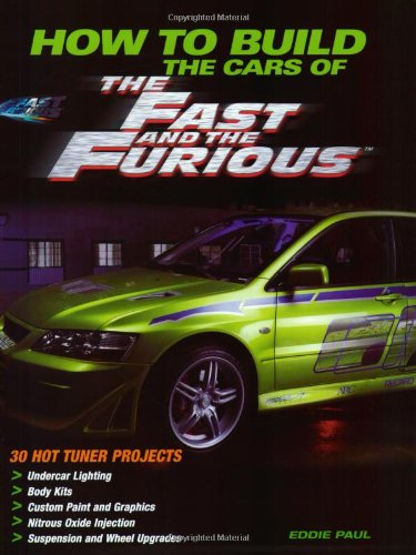 Télécharger Lire en Ligne How To Build The Cars Of The Fast And The Furious 
