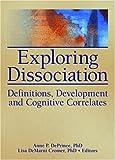 Exploring Dissociation, Anne P. Deprince, Lisa Demarni Cromer, 0789033275