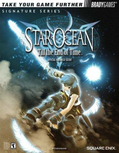 Star Ocean Till the End of Time: Official Strategy Guide by Elizabeth Hollinger (2004-08-25)