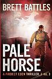 Pale Horse: A Project Eden Thriller (Volume 3)
