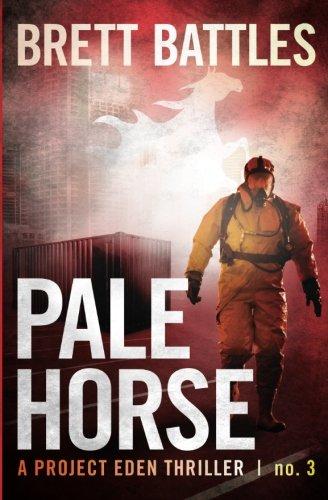 Pale Horse: A Project Eden Thriller (Volume 3) pdf epub