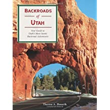 Backroads of Utah: Your Guide to Utah's Most Scenic Backroad Adventures
