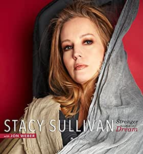 Stacy Sullivan - Stranger in a Dream