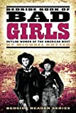 Bedside Book of Bad Girls: Outlaw Women of the American West (Bedside Reader)