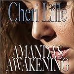 Amanda's Awakening: A Sweet, Sensual Journey of Feminine Self-Discovery | Cheri Lille