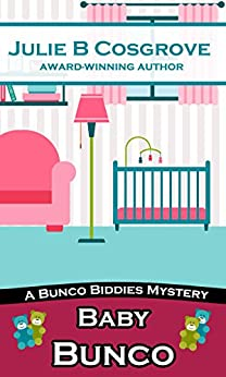 Baby Bunco (Bunco Biddies Mystery Book 2) by [Cosgrove, Julie B]