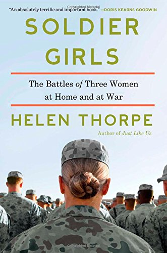 Soldier Girls: The Battles of Three Women at Home and at War PDF