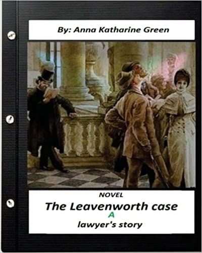 Book The Leavenworth case: a lawyer's story.NOVEL (World's Classics)