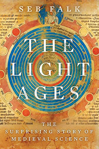 Book Cover: The Light Ages: The Surprising Story of Medieval Science