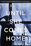 Until She Comes Home, Lori Roy, 0525953965