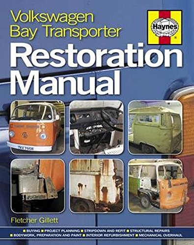 Volkswagen Bay Transporter Restoration Manual: The Step-by-Step Guide to the Entire Restoration Process (Restoration Manuals) (Best Way To Weld Auto Body Panels)