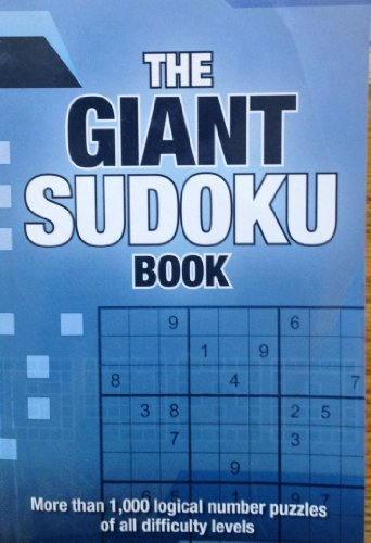 The Giant Sudoku Book: More Than 1,000 Logical Number Puzzles of All Difficulty Levels