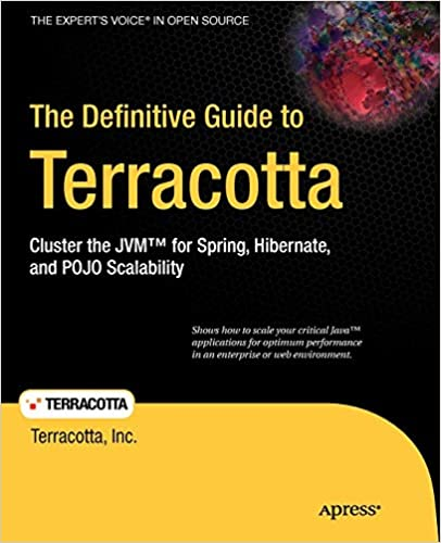 The Definitive Guide to Terracotta: Cluster the JVM for Spring