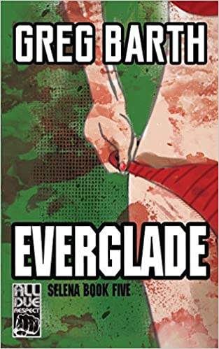 Everglade (The Selena Series) (Volume 5): Greg Barth ...
