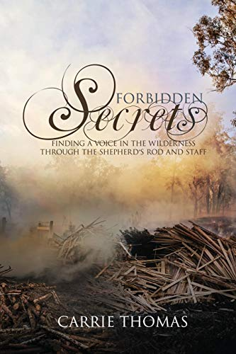 Forbidden Secrets: Finding a Voice in the Wilderness Through the Shepherd's Rod and Staff (Shepherd Staff Book)