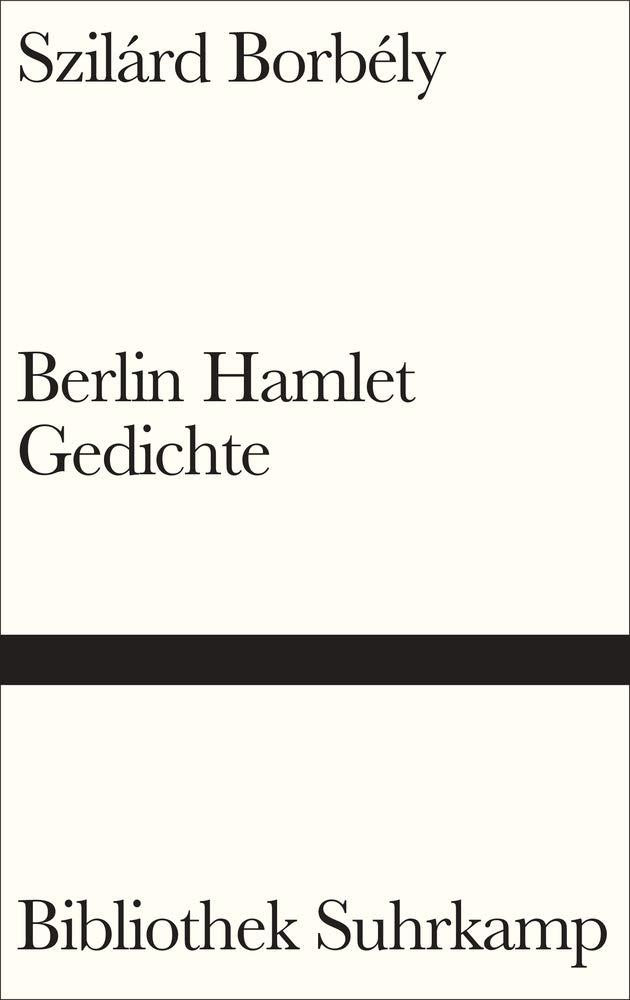 Berlin Hamlet Gedichte Bibliothek Suhrkamp Amazon De Flemming Heike Borbely Szilard Flemming Heike Bucher