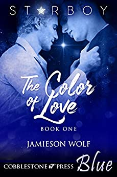 The Color of Love (Starboy Book 1) by [Wolf, Jamieson]
