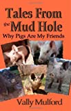 img - for Tales From The Mud Hole: Why Pigs Are My Friends book / textbook / text book