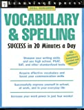 Vocabulary and Spelling Success in 20 Minutes a Day, LearningExpress Editors, 1576855457