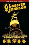 Lobster Johnson 5: The Pirate's Ghost and Metal Monsters of Midtown
