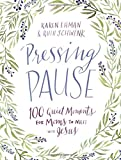 img - for Pressing Pause: 100 Quiet Moments for Moms to Meet with Jesus book / textbook / text book
