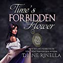 Time's Forbidden Flower Audiobook by Diane Rinella Narrated by Diane Rinella
