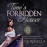 Time's Forbidden Flower | Diane Rinella