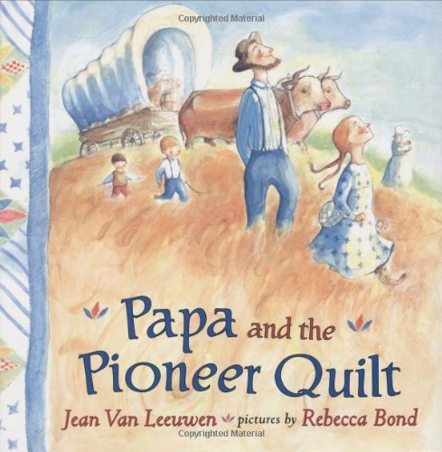 KINDERGARTEN STEPPING STONES PAPA AND THE PIONEER QUILT TRADE BOOK