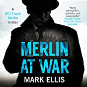 Merlin at War: A Frank Merlin Novel | Mark Ellis