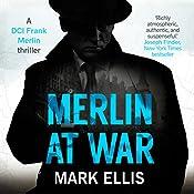 Merlin at War: A Frank Merlin Novel | Mark Ellis