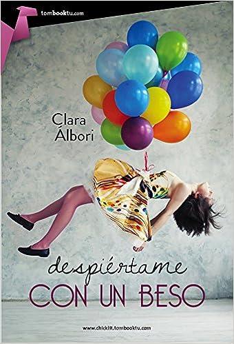 Despiértame con un beso (Tombooktu Chick-Lit): Amazon.es: Clara Álbori: Libros