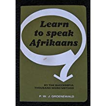 Learn to Speak Afrikaans: A Method Based on 1000 Words