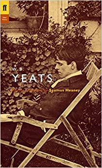 Book W. B. Yeats: Poems Selected by Seamus Heaney (Poet to Poet: An Essential Choice of Classic Verse)