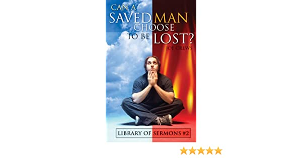 Can a saved man choose to be lost