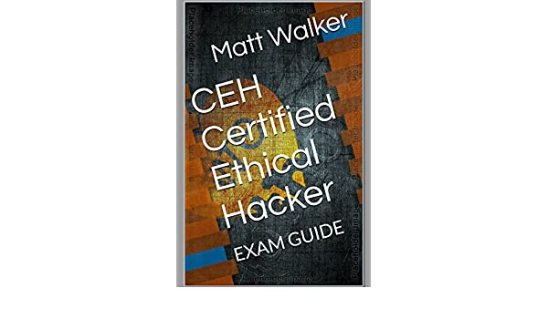 Amazon ceh certified ethical hacker exam guide ebook matt amazon ceh certified ethical hacker exam guide ebook matt walker kindle store fandeluxe Choice Image