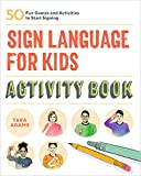 Sign Language for Kids Activity Book: 50 Fun Games