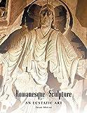 img - for Romanesque Sculpture an Ecstatic Art book / textbook / text book