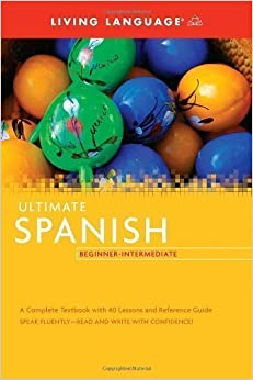 Ultimate Spanish Beginner-Intermediate (Coursebook) (Ultimate Beginner-Intermediate) Bilingual edition by Living Language (2009)