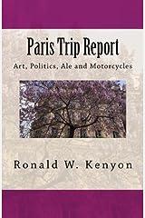 Paris Trip Report: Art, Politics, Ale and Motorcycles Paperback
