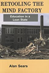[Retooling the Mind Factory: Education in a Lean State] [By: Sears, Alan] [May, 2003] Paperback