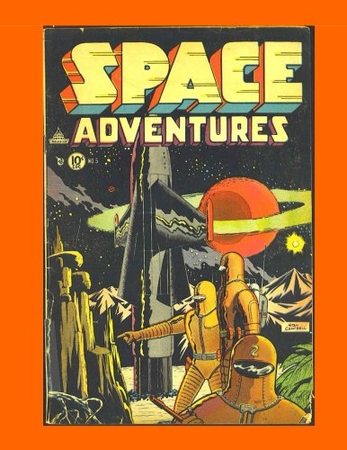 Space Adventures #5: Classic 1950s Science-Fiction Comics - All Stories - No Ads