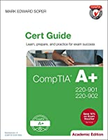 CompTIA A+ 220-901 and 220-902 Cert Guide, Academic Edition Front Cover