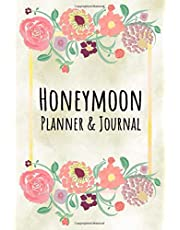 Honeymoon Planner & Journal: Undated Honeymoon Planning Organizer & Journal for Bride and Groom to Be