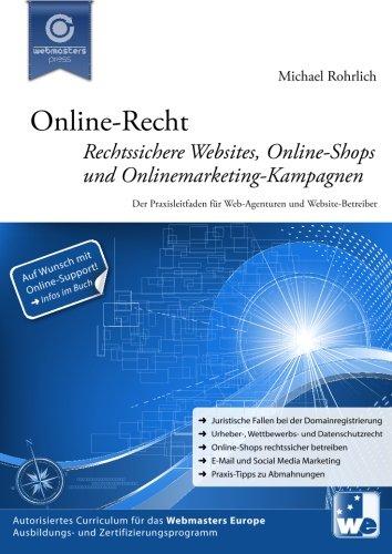 Online-Recht: Rechtssichere Websites, Online-Shops und Onlinemarketing-Kampagnen Taschenbuch – 9. Oktober 2013 Michael Rohrlich 1492940631 Computer Books: General Computers