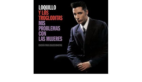 Mis Problemas Con Las Mujeres - Edición Para Coleccionistas : Loquillo Y Los Trogloditas: Amazon.es: Música